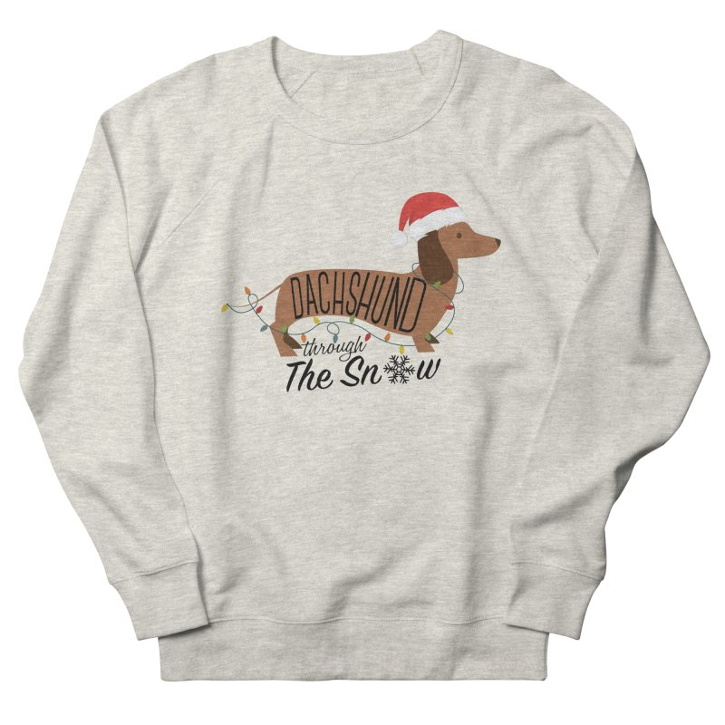 Dachshund Through The Snow Women's French Terry Sweatshirt by Kirby Mack's Artist Shop