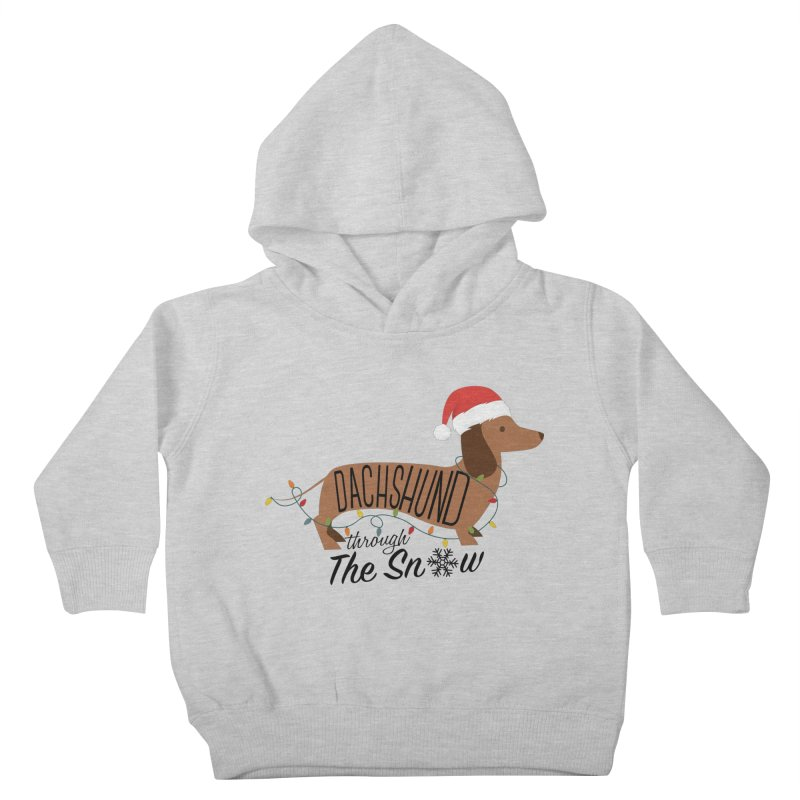 Dachshund Through The Snow Kids Toddler Pullover Hoody by kirbymack's Artist Shop