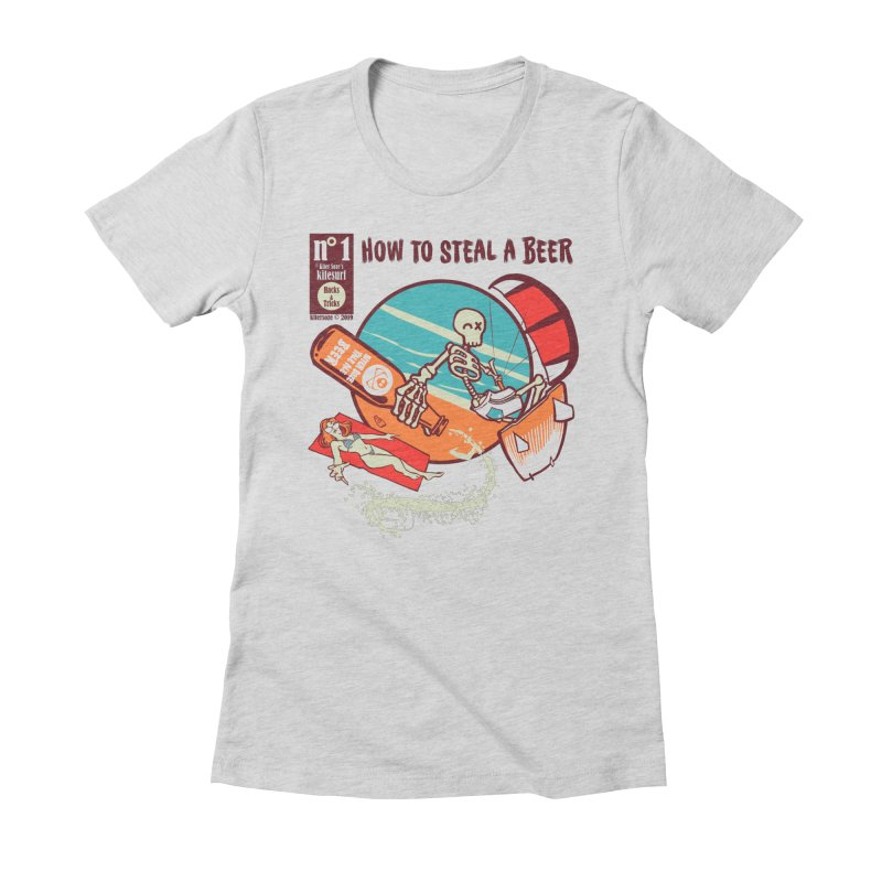 Trick 1 - How to steal a Beer Women's Fitted T-Shirt by kitersoze