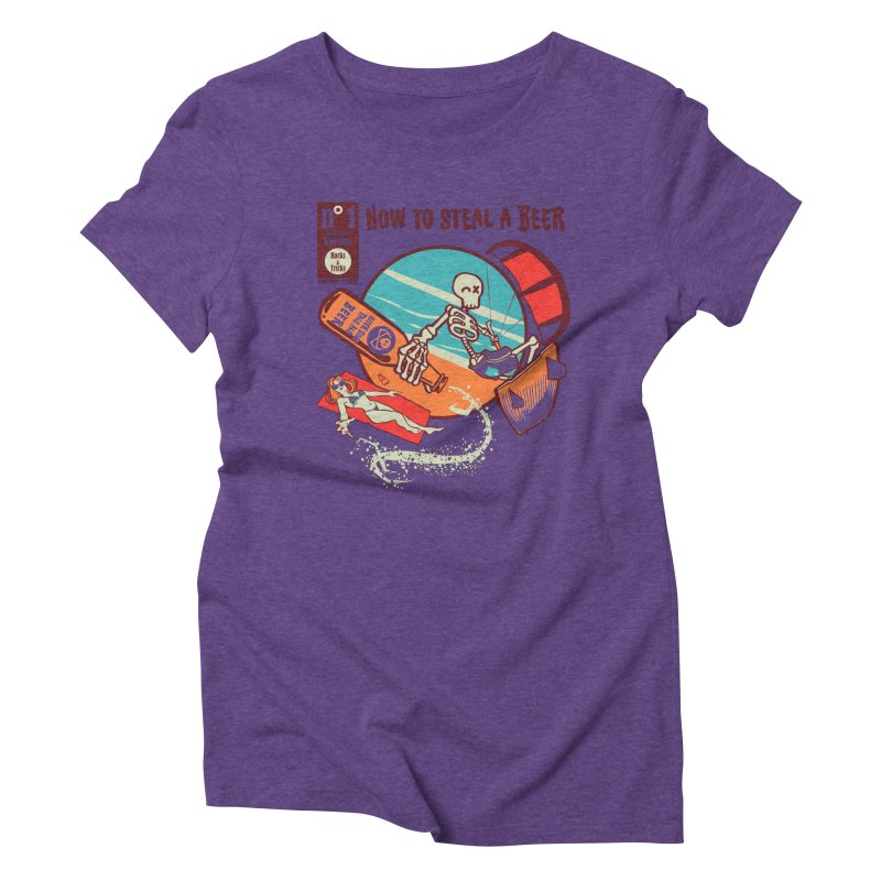 Trick 1 - How to steal a Beer Women's Triblend T-Shirt by kitersoze