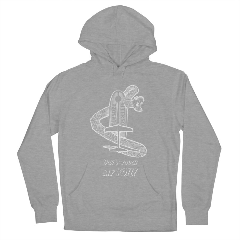 Don't touch my Foil Men's French Terry Pullover Hoody by kitersoze