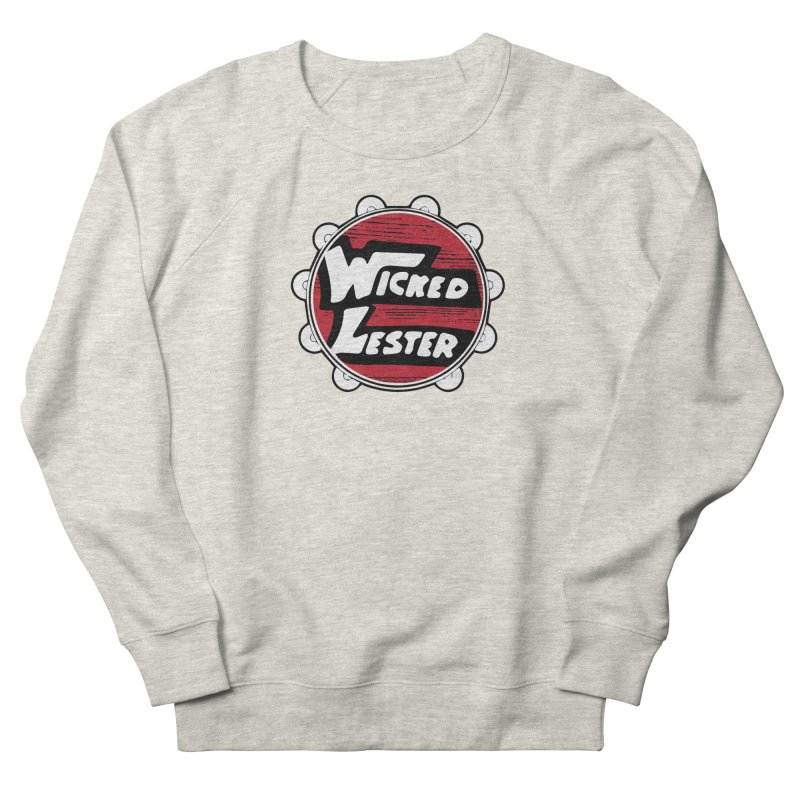 Wicked Lester Women's French Terry Sweatshirt by Klick Tee Shop