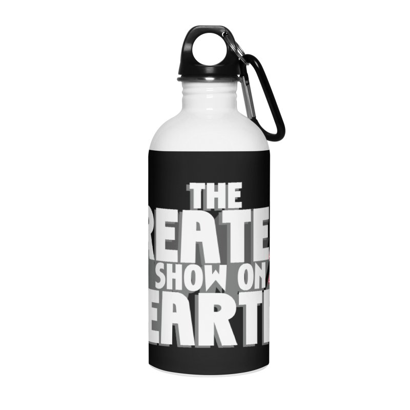 The Greatest Show On Earth Accessories Water Bottle by Klick Tee Shop