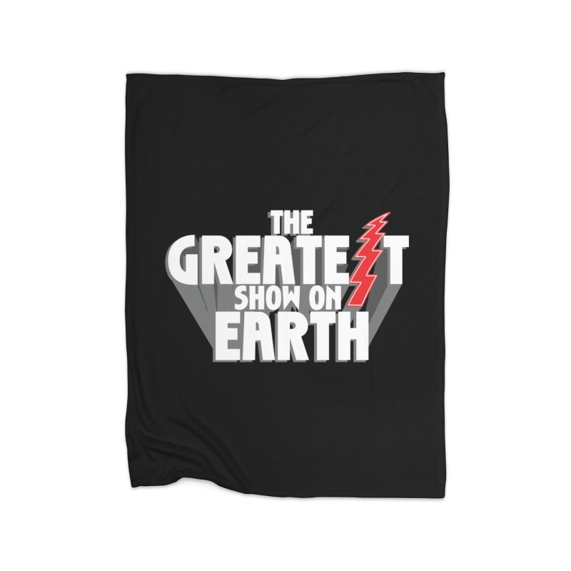 The Greatest Show On Earth Home Fleece Blanket Blanket by Klick Tee Shop