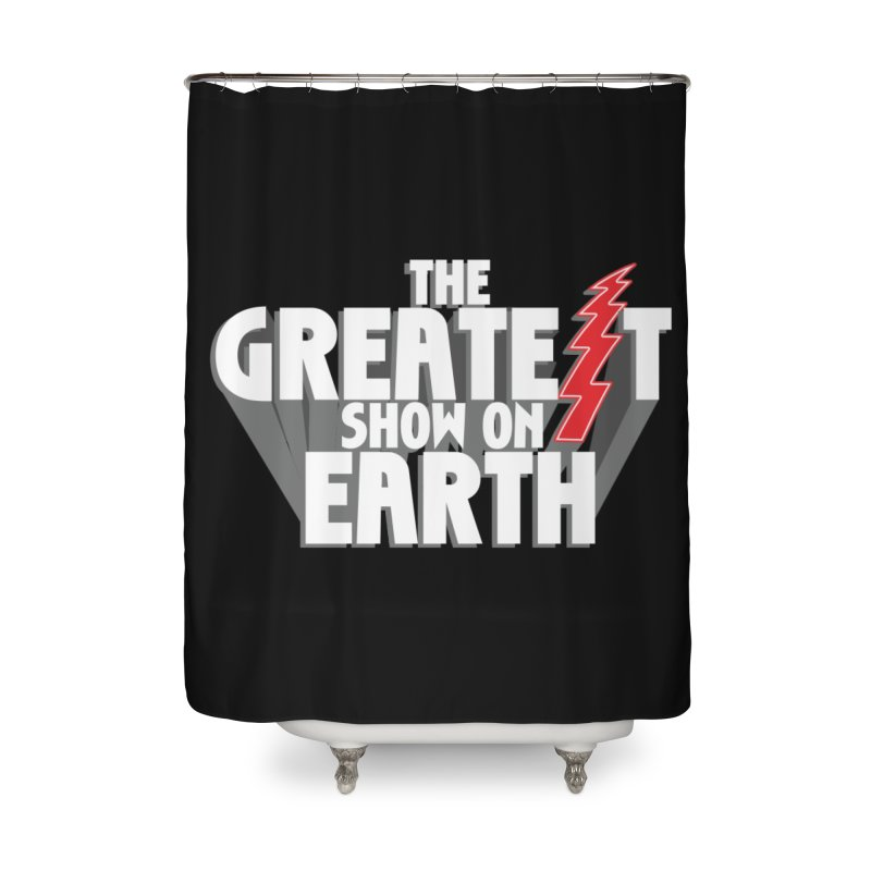 The Greatest Show On Earth Home Shower Curtain by Klick Tee Shop