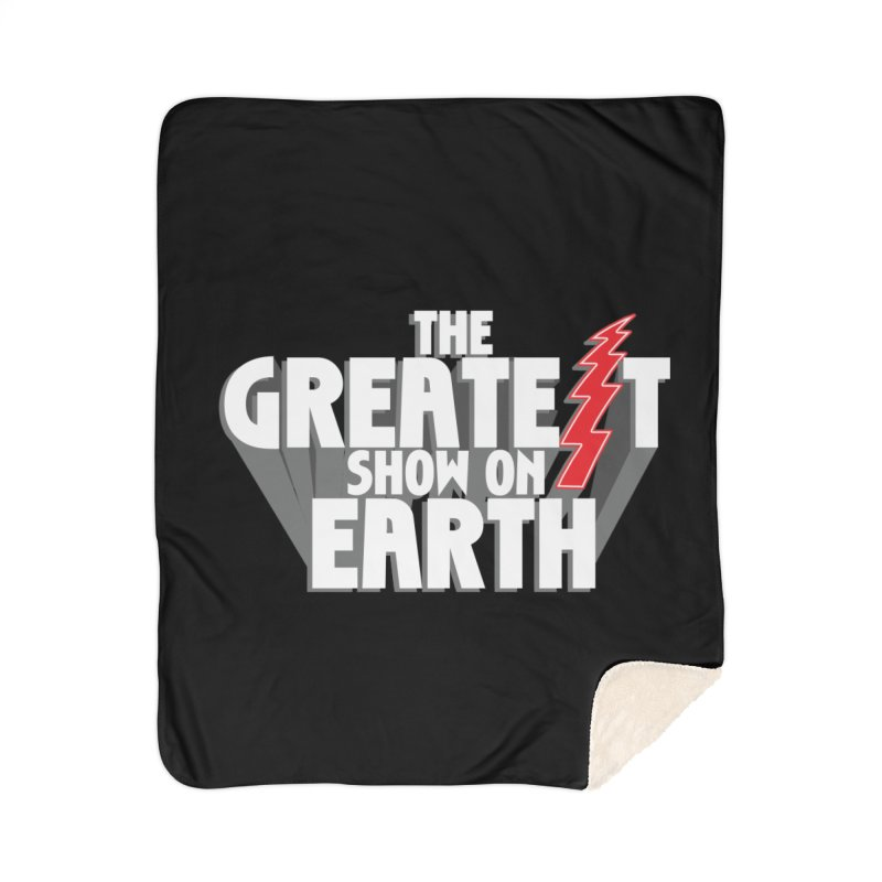 The Greatest Show On Earth Home Blanket by Klick Tee Shop