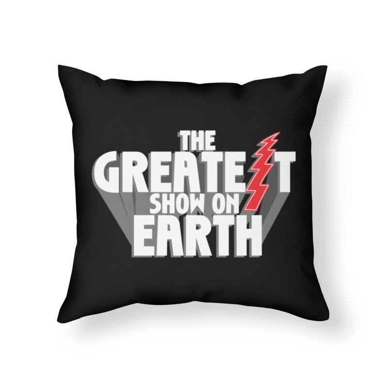 The Greatest Show On Earth Home Throw Pillow by Klick Tee Shop