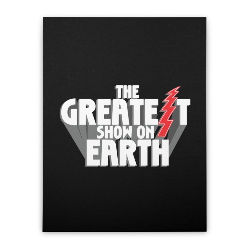 The Greatest Show On Earth Home Stretched Canvas by Klick Tee Shop