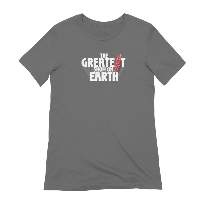The Greatest Show On Earth Women's Extra Soft T-Shirt by Klick Tee Shop
