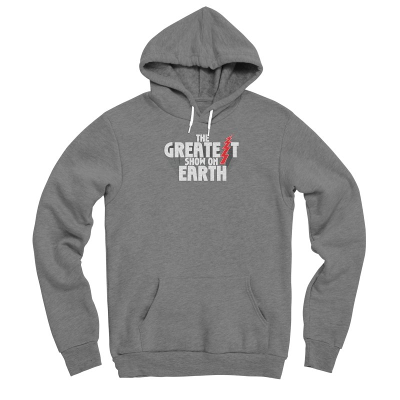 The Greatest Show On Earth Women's Sponge Fleece Pullover Hoody by Klick Tee Shop