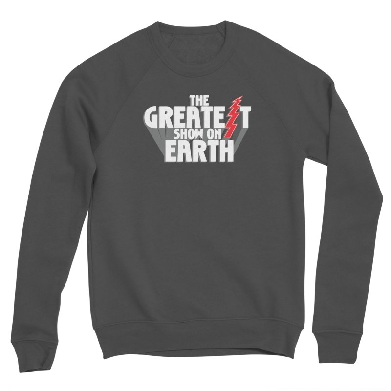The Greatest Show On Earth Women's Sponge Fleece Sweatshirt by Klick Tee Shop