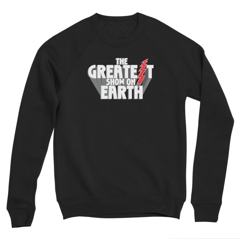The Greatest Show On Earth Men's Sponge Fleece Sweatshirt by Klick Tee Shop