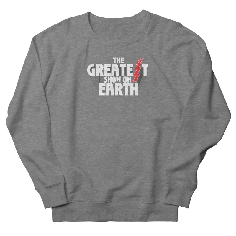The Greatest Show On Earth Men's French Terry Sweatshirt by Klick Tee Shop