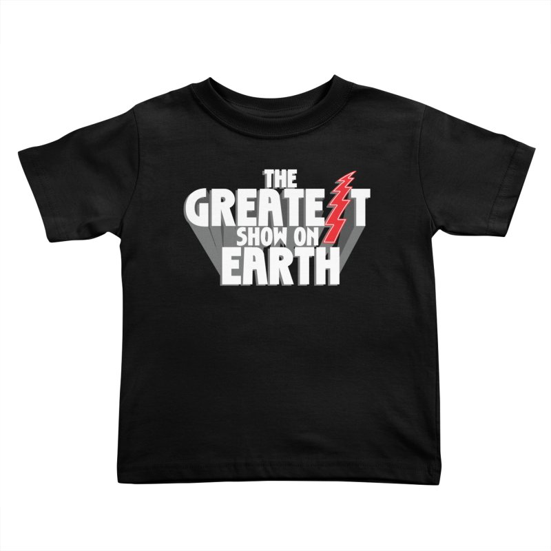 The Greatest Show On Earth Kids Toddler T-Shirt by Klick Tee Shop