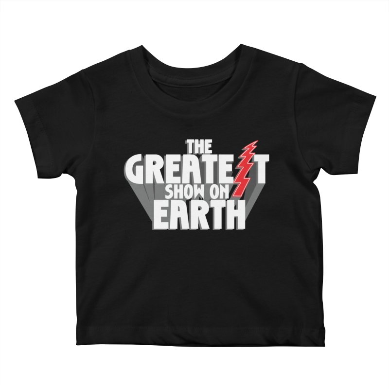 The Greatest Show On Earth Kids Baby T-Shirt by Klick Tee Shop