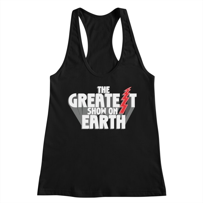 The Greatest Show On Earth Women's Racerback Tank by Klick Tee Shop