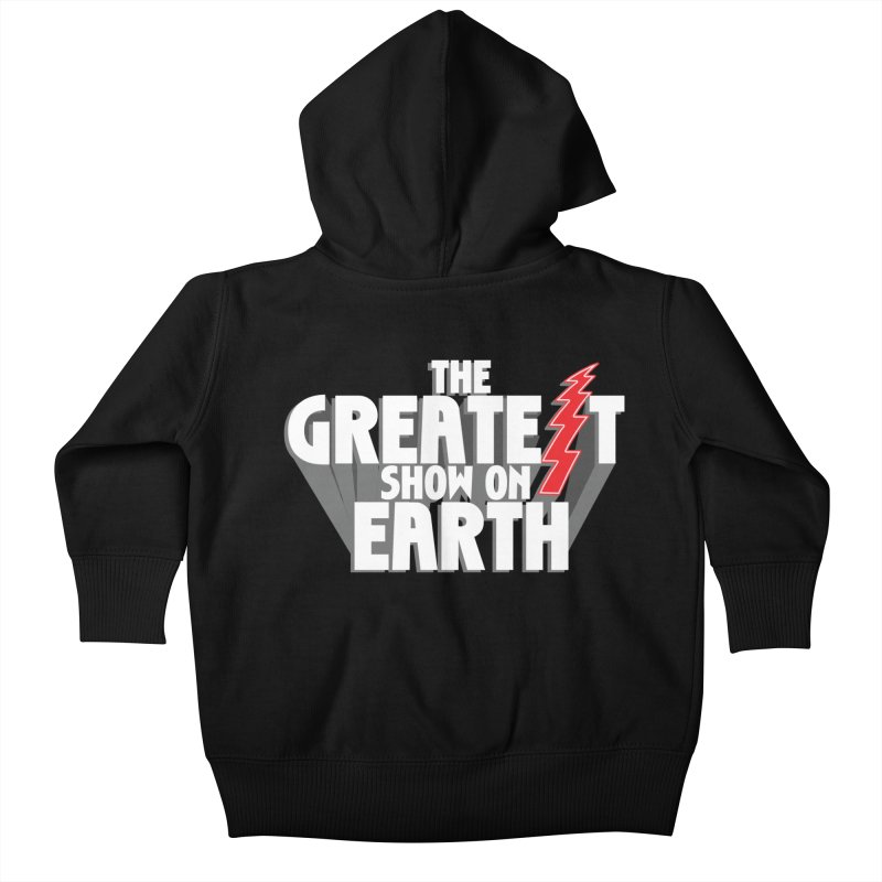 The Greatest Show On Earth Kids Baby Zip-Up Hoody by Klick Tee Shop
