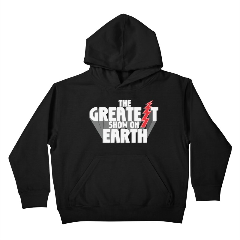 The Greatest Show On Earth Kids Pullover Hoody by Klick Tee Shop