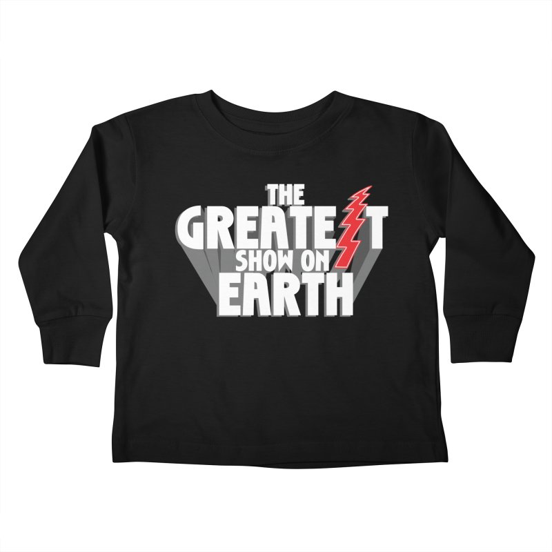 The Greatest Show On Earth Kids Toddler Longsleeve T-Shirt by Klick Tee Shop