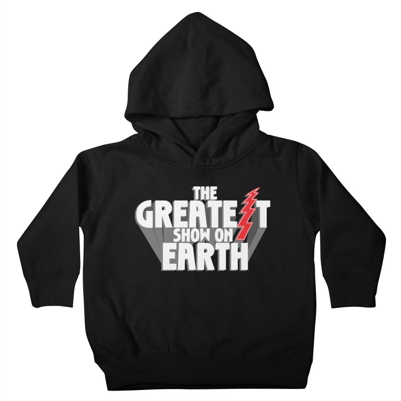 The Greatest Show On Earth Kids Toddler Pullover Hoody by Klick Tee Shop