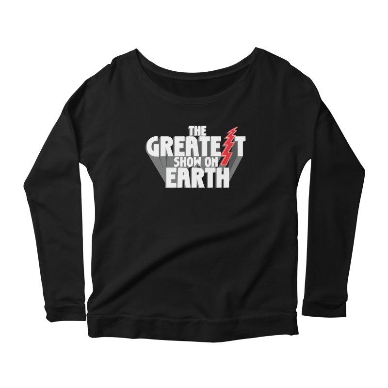 The Greatest Show On Earth Women's Scoop Neck Longsleeve T-Shirt by Klick Tee Shop