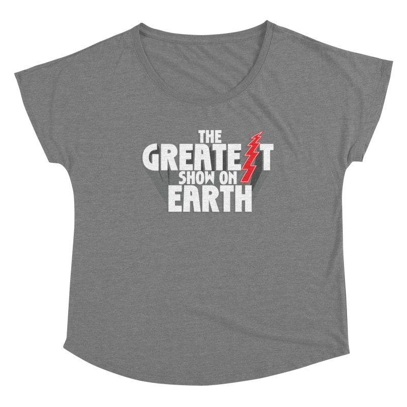 The Greatest Show On Earth Women's Dolman Scoop Neck by Klick Tee Shop