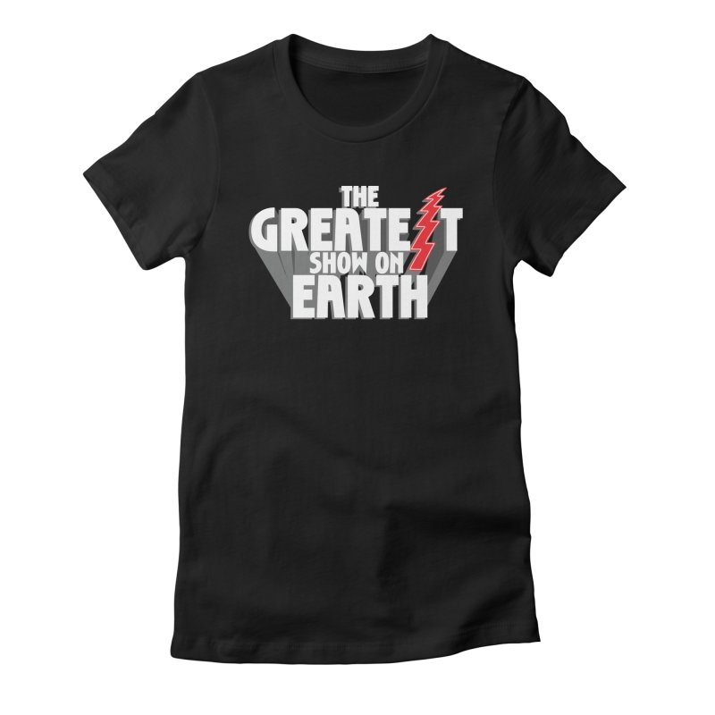 The Greatest Show On Earth Women's Fitted T-Shirt by Klick Tee Shop