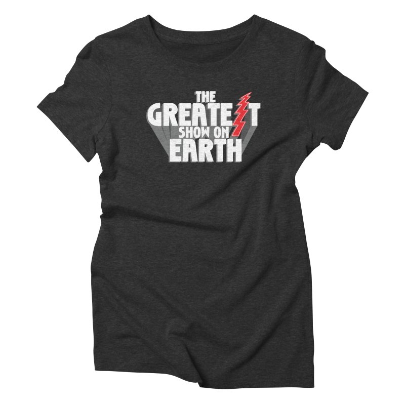 The Greatest Show On Earth Women's Triblend T-Shirt by Klick Tee Shop