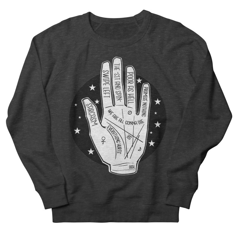 Talk to the Hand Women's French Terry Sweatshirt by The Shop of K. Lynn Smith