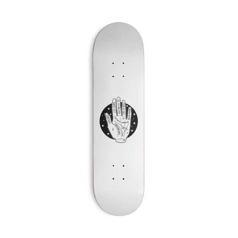 Talk to the Hand Accessories Deck Only Skateboard by The Shop of K. Lynn Smith