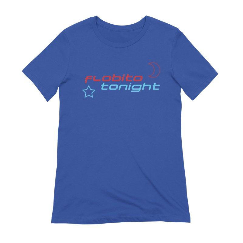 It's Flobito Tonight! Women's T-Shirt by Flobito.com Shop