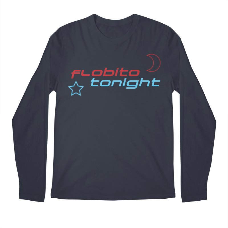 It's Flobito Tonight! Men's Longsleeve T-Shirt by Flobito.com Shop