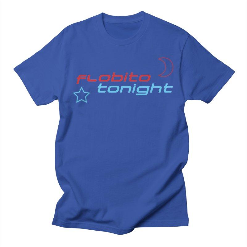 It's Flobito Tonight! Men's T-Shirt by Flobito.com Shop