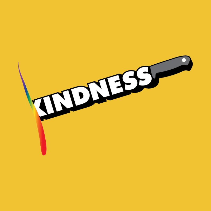 Kill Them With Kindness by KNIVED COMPLEX