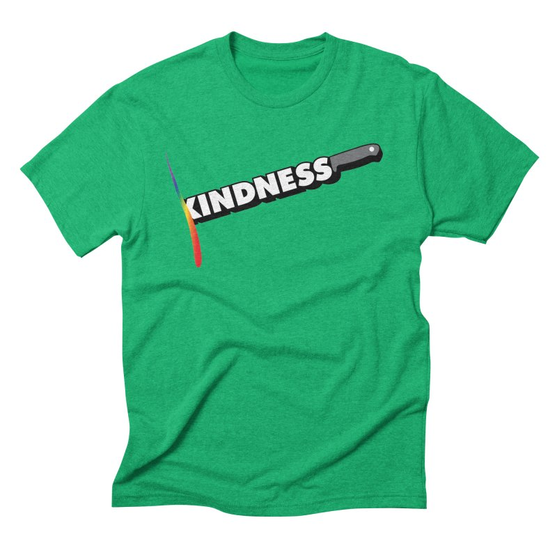 Kill Them With Kindness Men's Triblend T-Shirt by KNIVED COMPLEX