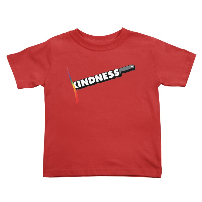 Kill Them With Kindness Kids Toddler T-Shirt by KNIVED COMPLEX