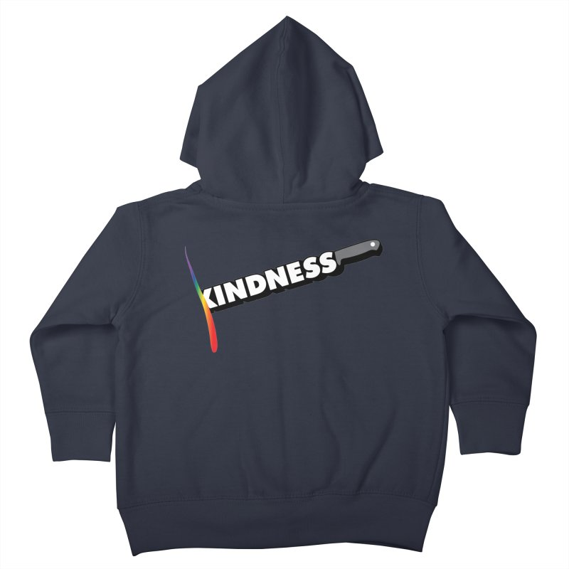 Kill Them With Kindness Kids Toddler Zip-Up Hoody by KNIVED COMPLEX