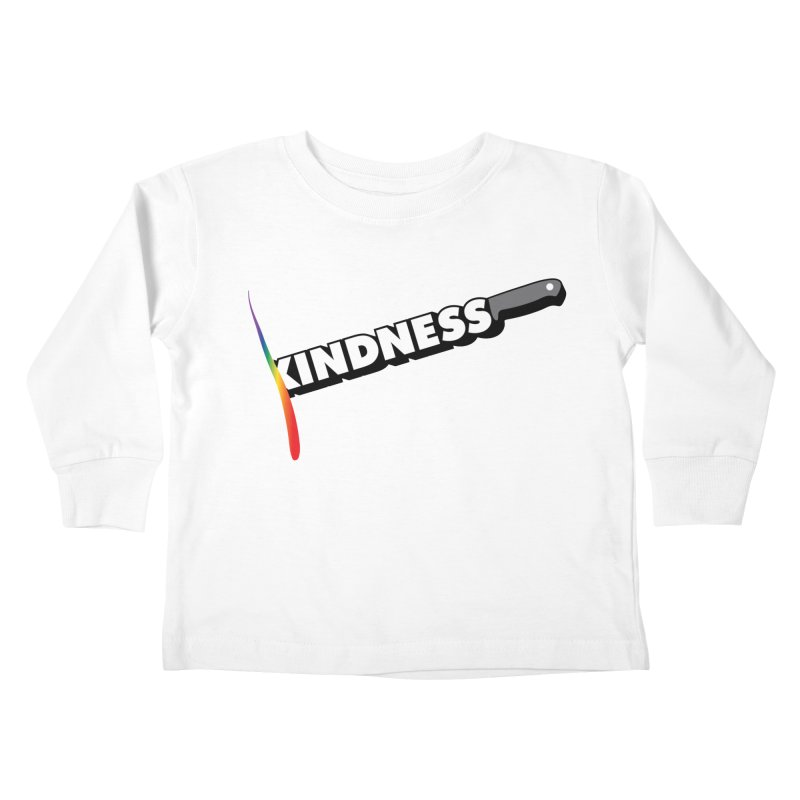 Kill Them With Kindness Kids Toddler Longsleeve T-Shirt by KNIVED COMPLEX