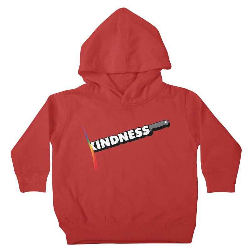 Kill Them With Kindness Kids Toddler Pullover Hoody by KNIVED COMPLEX