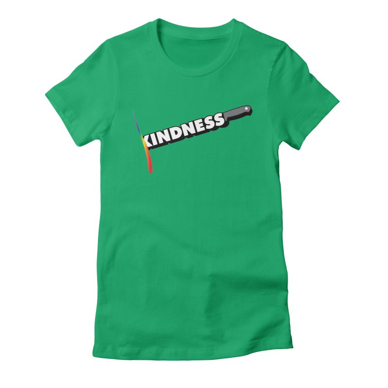 Kill Them With Kindness Women's Fitted T-Shirt by KNIVED COMPLEX