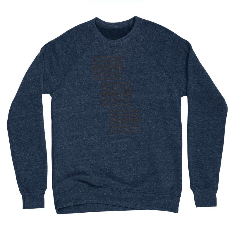 You Oughta KNOW Men's Sponge Fleece Sweatshirt by KNOW Identity