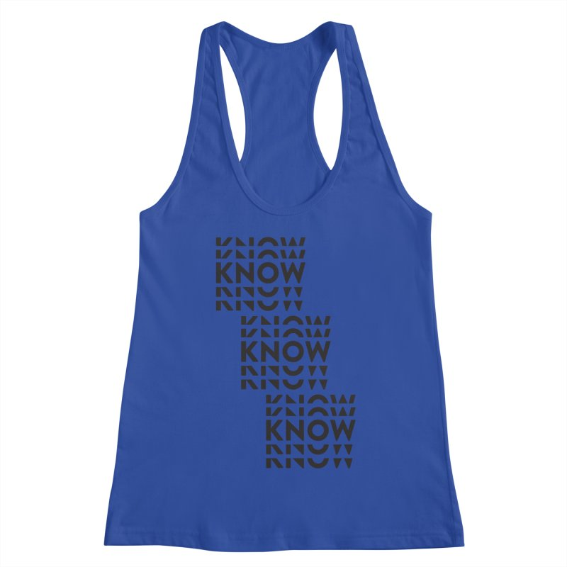 You Oughta KNOW Women's Racerback Tank by KNOW Identity