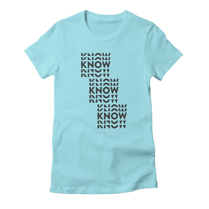 You Oughta KNOW Women's Fitted T-Shirt by KNOW Identity