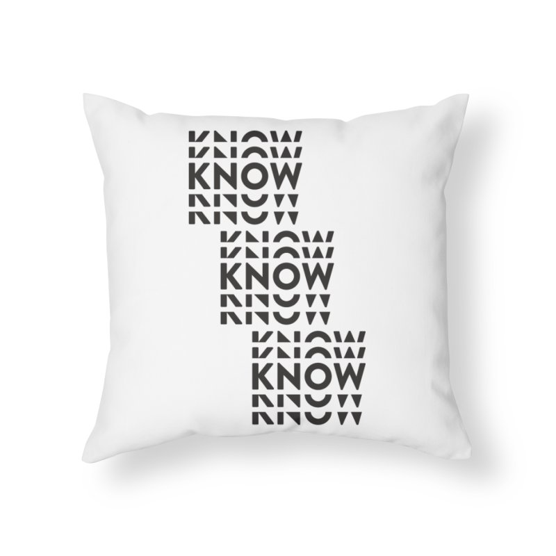 You Oughta KNOW Home Throw Pillow by KNOW Identity