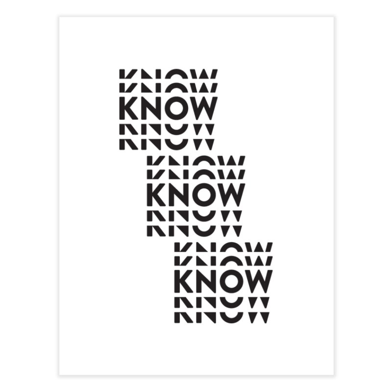 You Oughta KNOW Home Fine Art Print by KNOW Identity