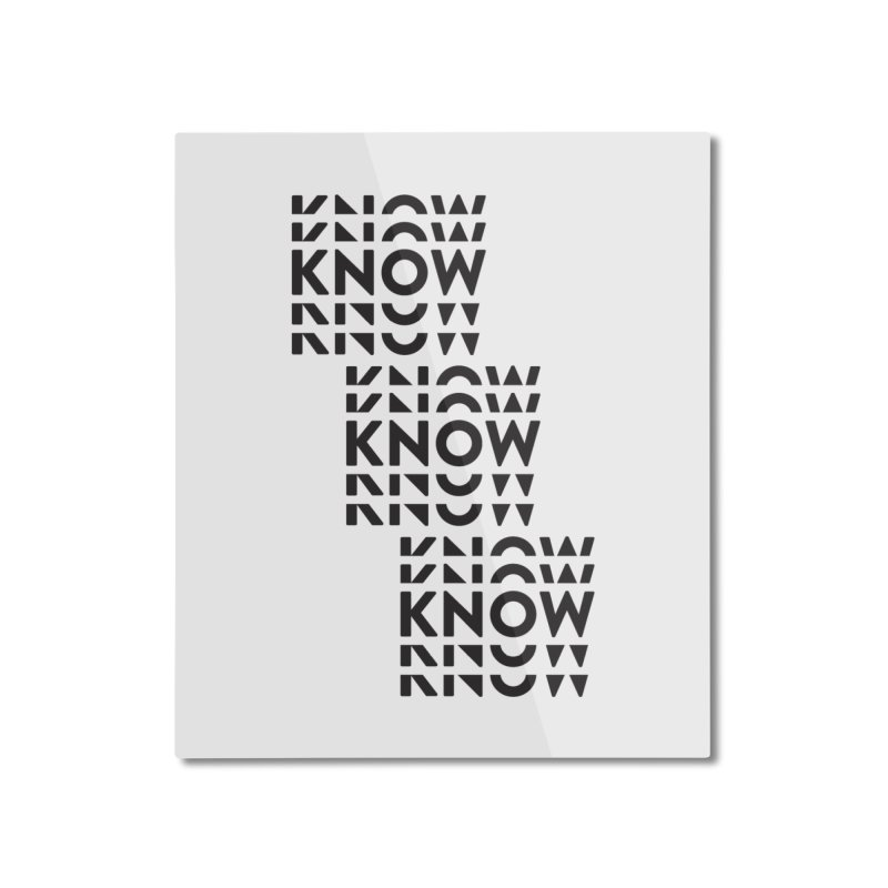 You Oughta KNOW Home Mounted Aluminum Print by KNOW Identity