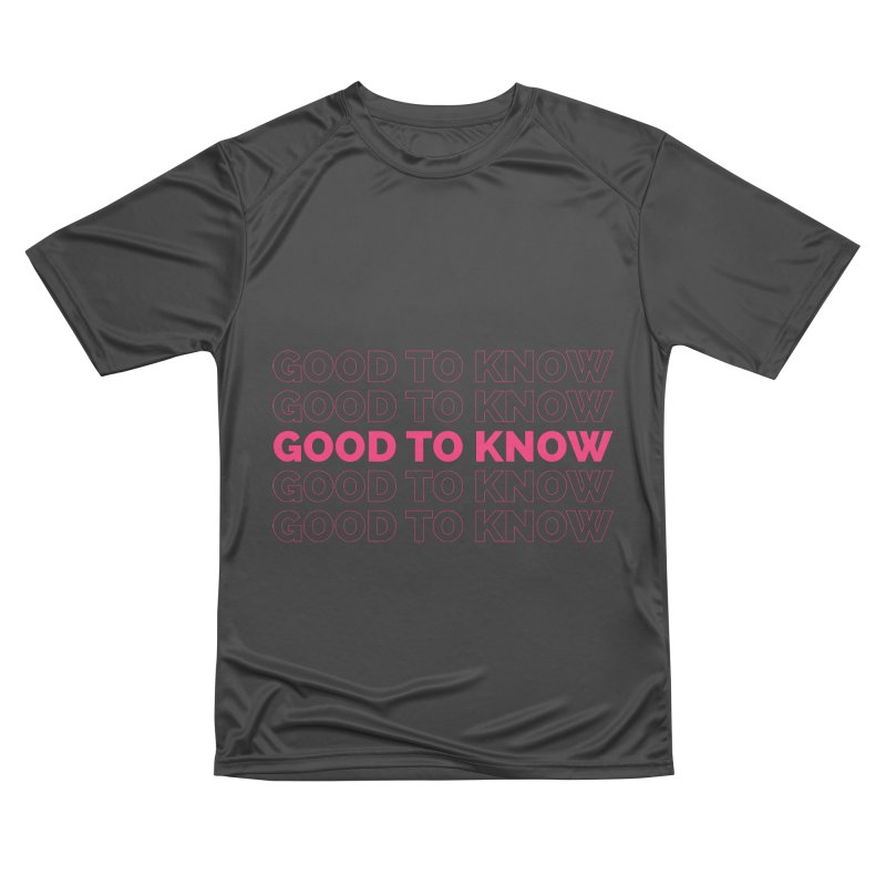 Good to KNOW Men's Performance T-Shirt by KNOW Identity
