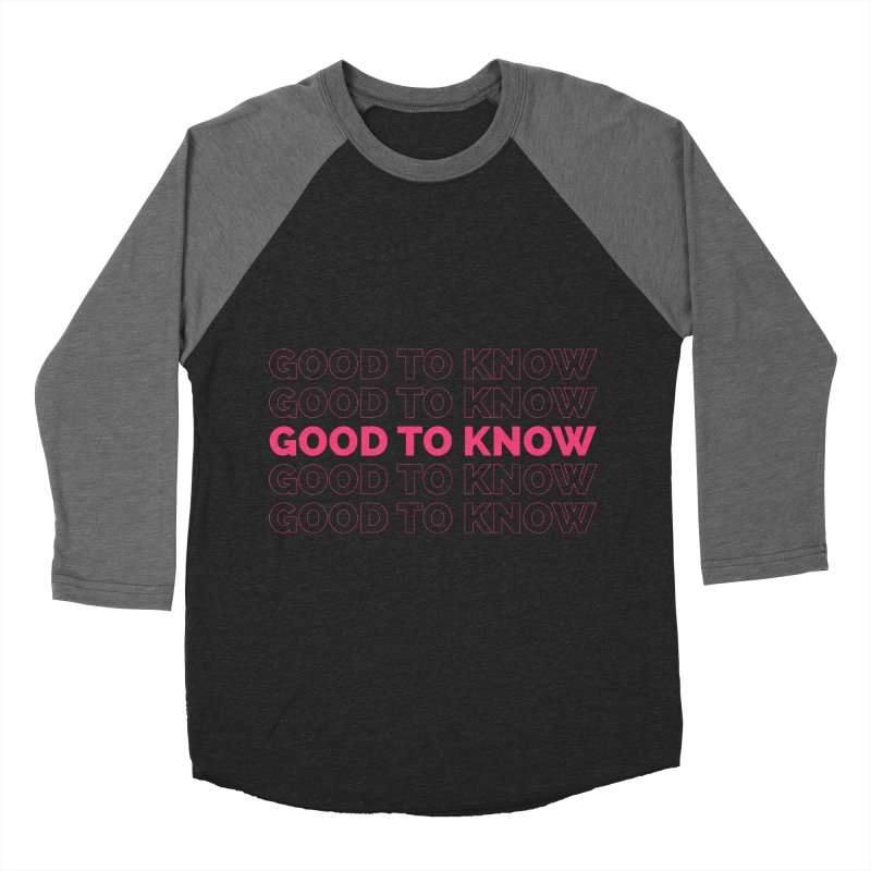 Good to KNOW Women's Baseball Triblend Longsleeve T-Shirt by KNOW Identity