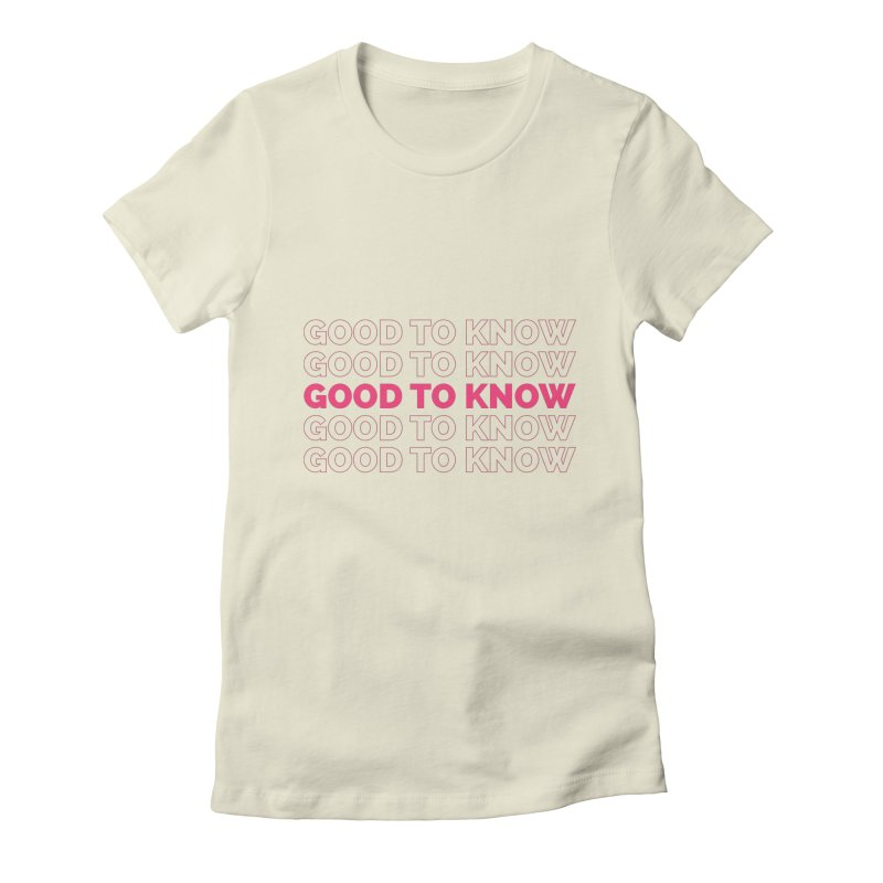 Good to KNOW Women's Fitted T-Shirt by KNOW Identity