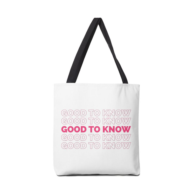 Good to KNOW Accessories Tote Bag Bag by KNOW Identity